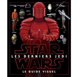 guide visuel Star Wars Les derniers Jedi de Hachette